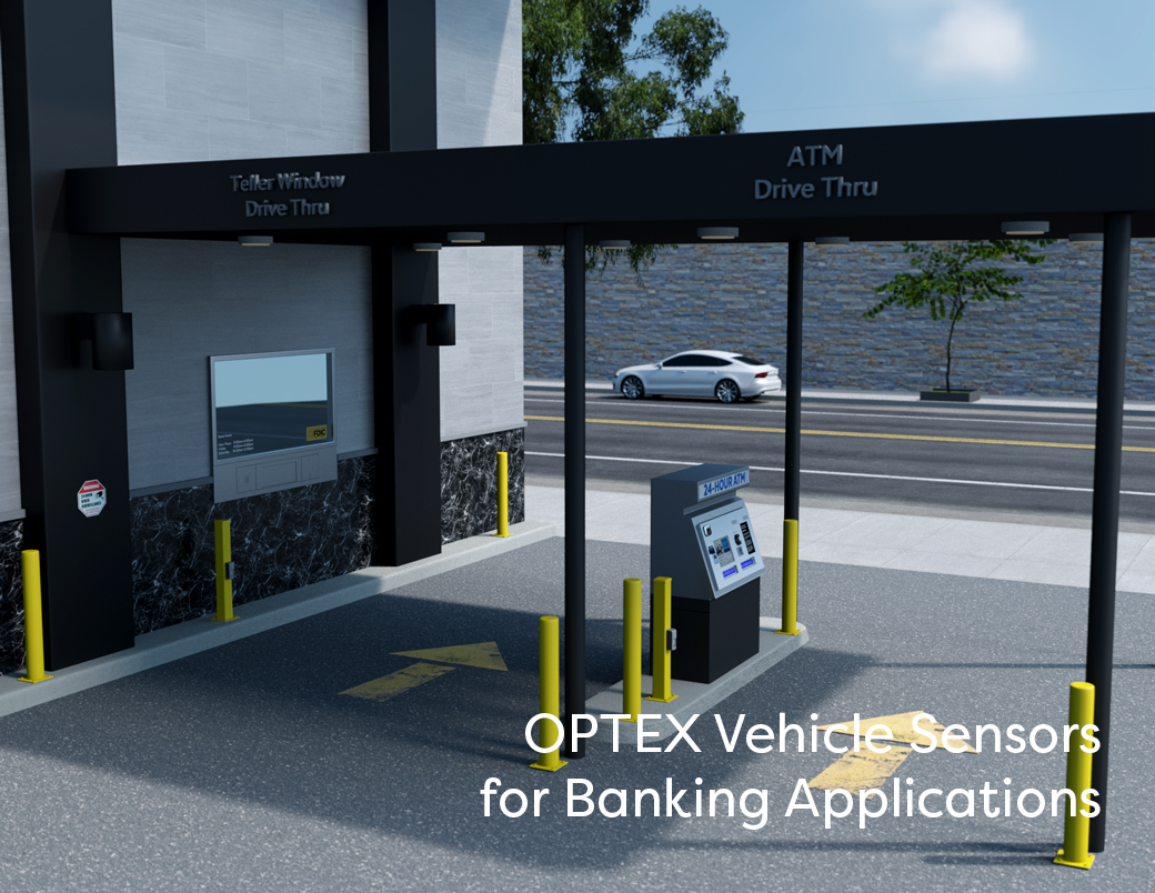 OPTEX Vehicle sensing solutions for banks and financial institutions